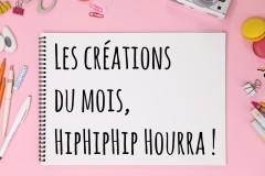 Les créations du mois, Hipipihourra